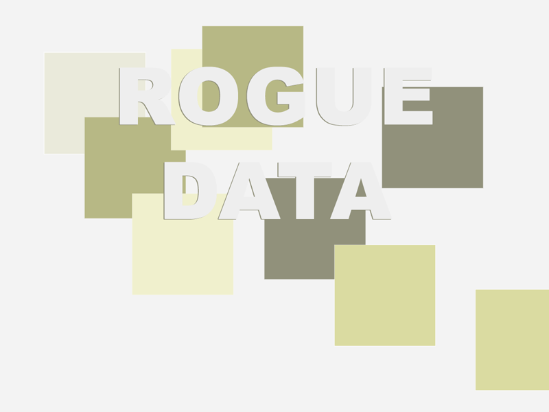 'rogue data' text against rectangles of various colours